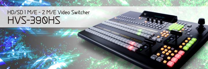 "HD/SD 1M/E - 2M/E Video Switcher  HVS-390HS ""HANABI"""