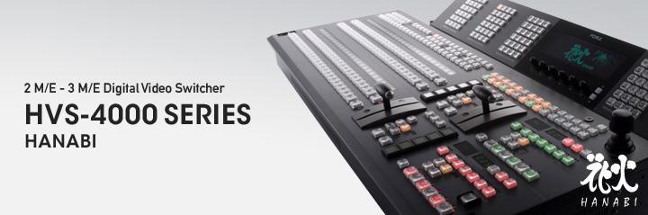 2 M/E - 3 M/E Digital Video Switcher  HVS-4000 Series