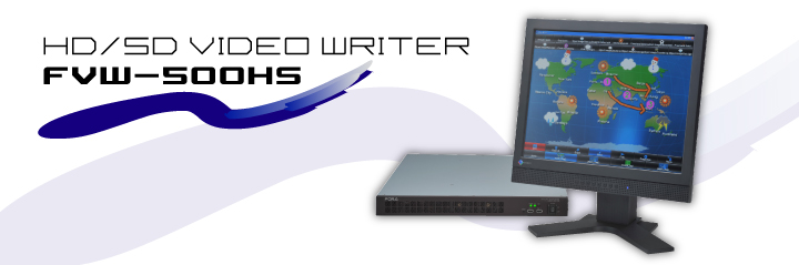 HD/SD Video Writer  FVW-500HS