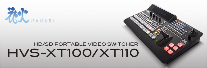 HD/SD Portable Video Switcher HVS-XT100 / XT110